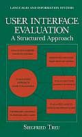 User Interface Evaluation: A Structured Approach