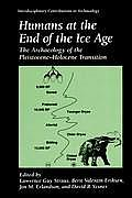 Humans at the End of the Ice Age: The Archaeology of the Pleistocene--Holocene Transition