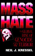 Mass Hate The Global Rise Of Genocide