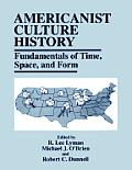 Americanist Culture History Fundamentals of Time Space & Form