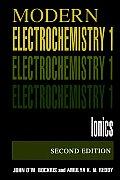 Volume 1: Modern Electrochemistry: Ionics