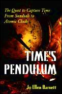 Times Pendulum The Quest To Capture T