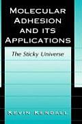 Molecular Adhesion and Its Applications: The Sticky Universe