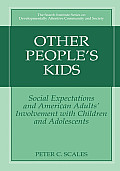 Other People's Kids: Social Expectations and American Adults? Involvement with Children and Adolescents