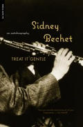Treat It Gentle Sidney Bechet An Autobio
