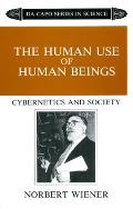 Human Use of Human Beings Cybernetics & Society