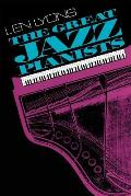 The Great Jazz Pianists: Speaking of Their Lives and Music