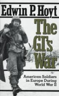 GIs War American Soldiers in Europe during World War II