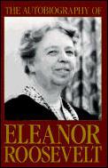 Autobiography Of Eleanor Roosevelt