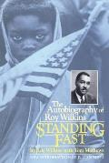 Standing Fast The Autobiography Of Roy W