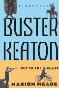 Buster Keaton Cut To The Chase A Biograp