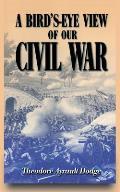 Birds Eye View Of Our Civil War