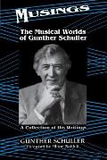 Musings The Musical Worlds of Gunther Schuller