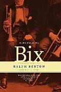 Remembering Bix A Memoir Of The Jazz A
