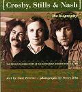 Crosby Stills & Nash The Biography Crosby Stills Nash & Young