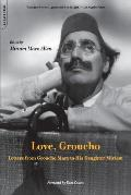 Love Groucho Letters from Groucho Marx to His Daughter Miriam