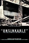 Unsinkable The Full Story of the RMS Titanic