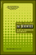 Seventies The Great Shift in American Culture Society & Politics