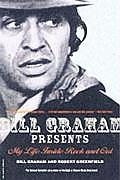 Bill Graham Presents My Life Inside Rock & Out