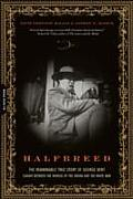Halfbreed: The Remarkable True Story of George Bent--Caught Between the Worlds of the Indian and the White Man