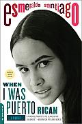 When I Was Puerto Rican A Memoir