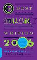 Da Capo Best Music Writing 2006 The Years Finest Writing on Rock Hip Hop Jazz Pop Country & More