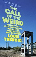 Call of the Weird Travels in American Subcultures