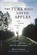 Turk Who Loved Apples & Other Tales of Losing My Way Around the World