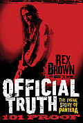 Official Truth 101 Proof The Inside Story of Pantera