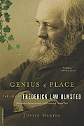Genius of Place The Life of Frederick Law Olmsted