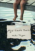 Pigs Cant Swim A Memoir