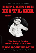 Explaining Hitler The Search for the Origins of His Evil Updated Edition