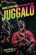 Juggalo Insane Clown Posse Their Fans & the World They Made