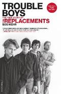 Trouble Boys The True Story of the Replacements