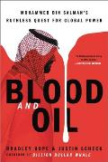 Blood and Oil: Mohammed Bin Salman's Ruthless Quest for Global Power