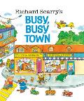 Richard Scarrys Busy Busy Town