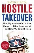 Hostile Takeover How Big Money & Corrupt
