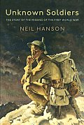 Unknown Soldiers The Story of the Missing of the First World War