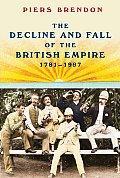 Decline & Fall of the British Empire 1781 1997