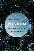 Wisdom From Philosophy to Neuroscience