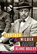 Farther & Wilder The Lost Weekends & Literary Dreams of Charles Jackson