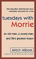 Tuesdays With Morrie An Old Man A Young & Lifes Greatest Lesson