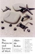 Pleasures & Sorrows of Work