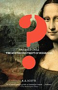 Vanished Smile The Mysterious Theft of Mona Lisa