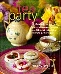 Tea Party 20 Themed Tea Parties with Recipes for Every Occasion from Fabulous Showers to Intimate Gatherings