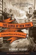 Gangs of New York An Informal History of the Underworld