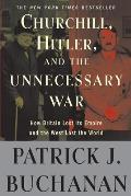 Churchill Hitler & the Unnecessary War