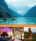 Once in a Lifetime Trips The Worlds 50 Most Extraordinary & Memorable Travel Experiences
