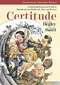 Certitude A Profusely Illustrated Guide to Blockheads & Bullheads Past & Present