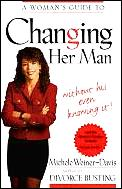 Womans Guide To Changing Her Man Without His